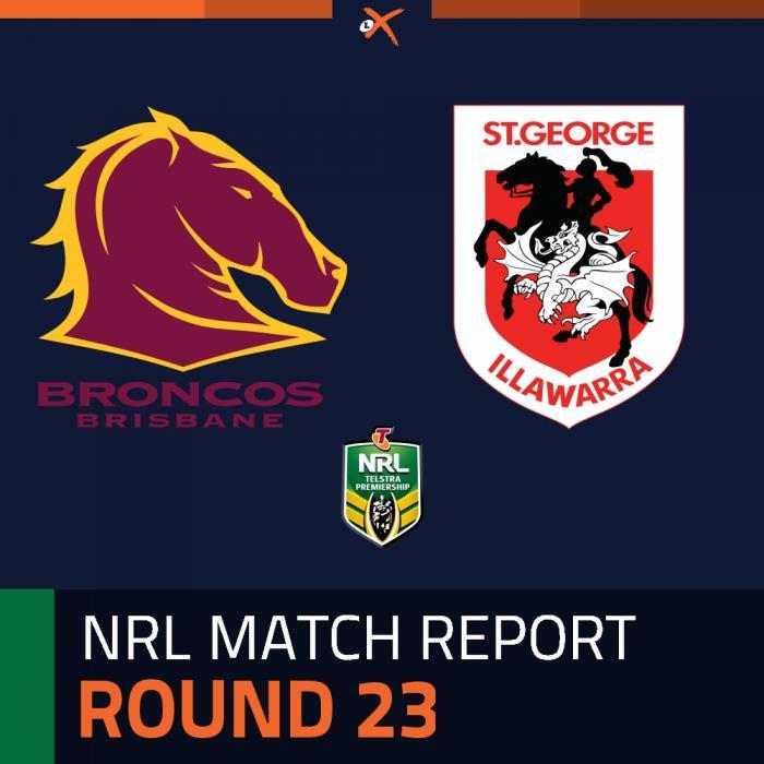 Brisbane Broncos v St. George Illawarra Dragons