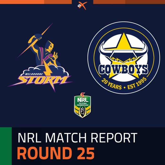 Melbourne Storm v North Queensland Cowboys