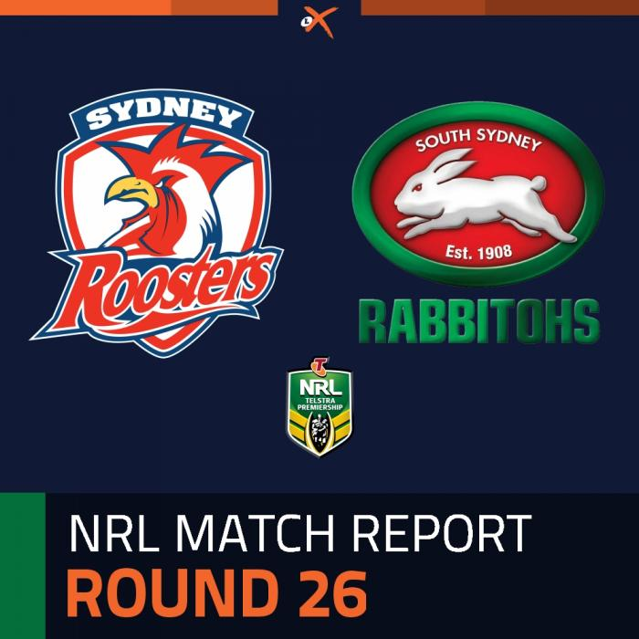 Sydney Roosters v South Sydney Rabbitohs